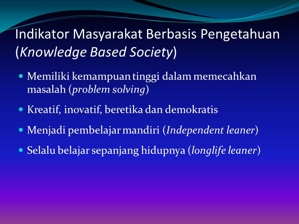 Indikator Masyarakat Berbasis Pengetahuan (Knowledge Based Society)