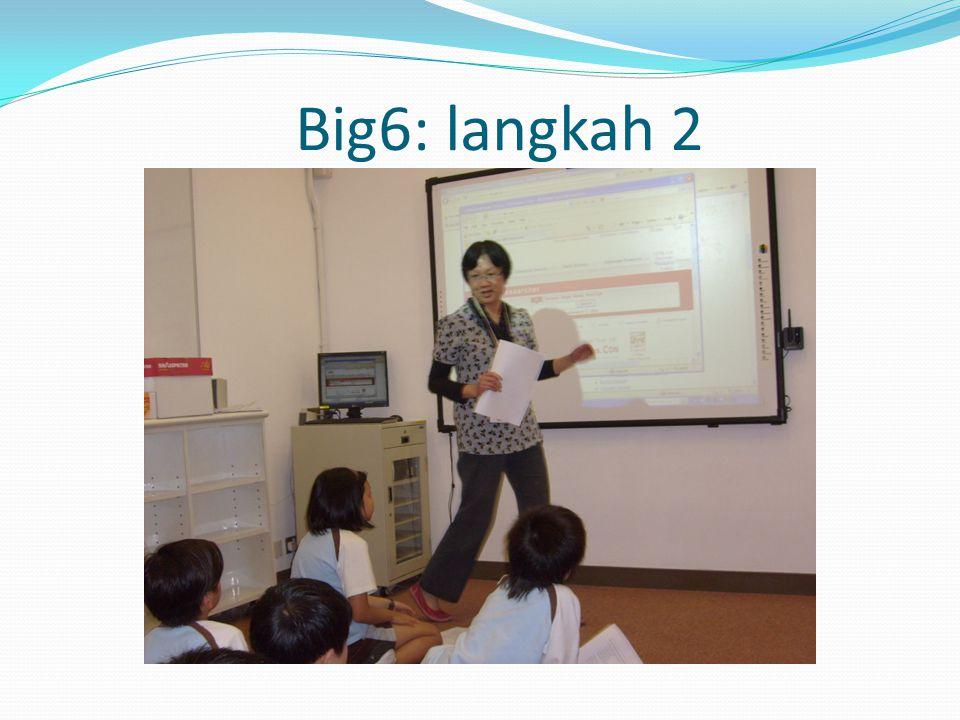 Big6: langkah 2