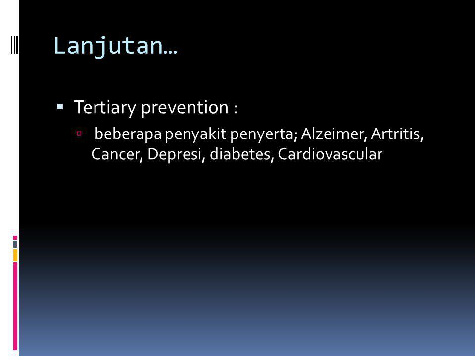 Lanjutan… Tertiary prevention :