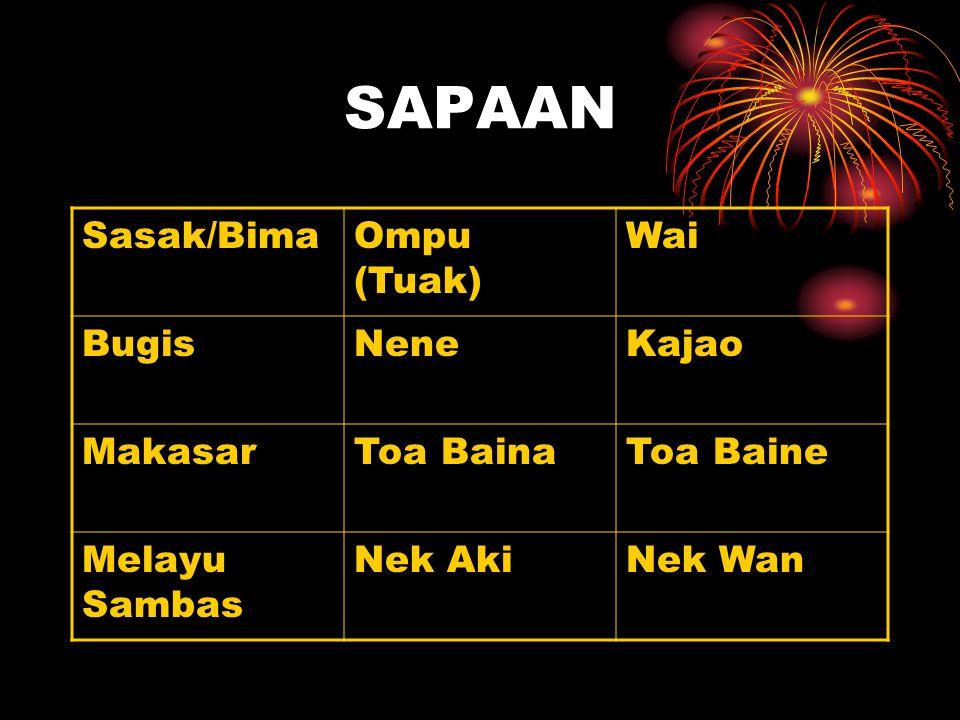 SAPAAN Sasak/Bima Ompu (Tuak) Wai Bugis Nene Kajao Makasar Toa Baina