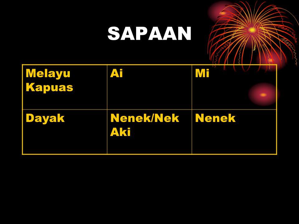 SAPAAN Melayu Kapuas Ai Mi Dayak Nenek/Nek Aki Nenek
