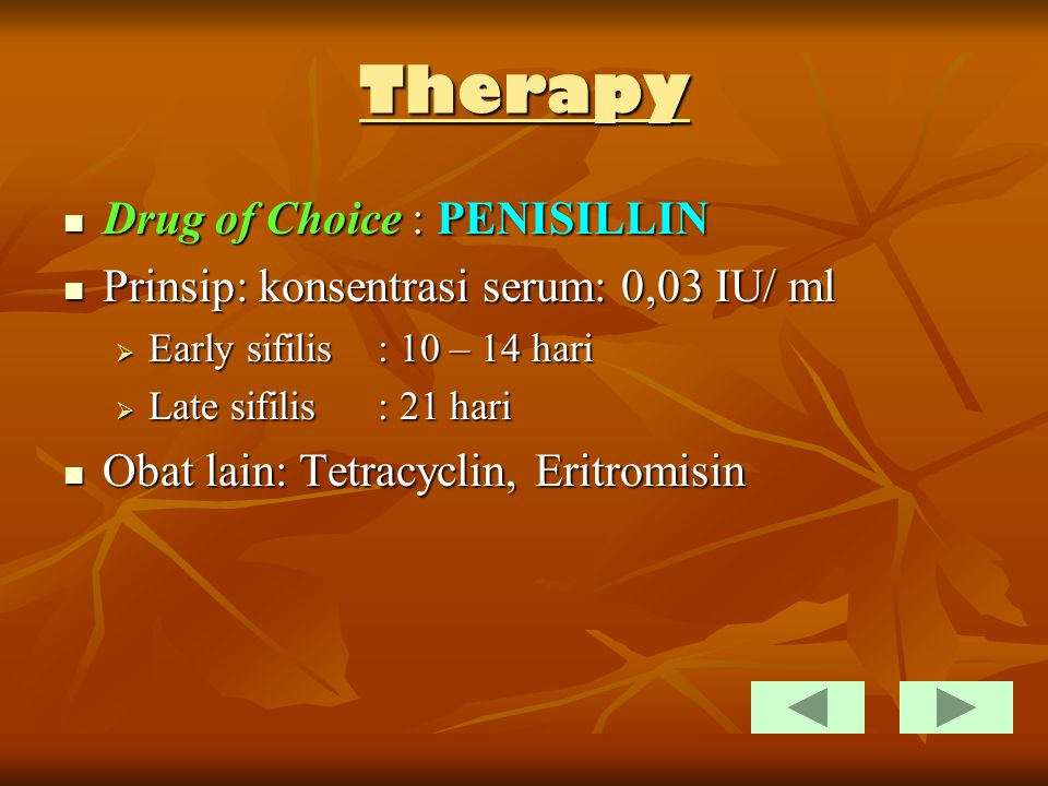 Therapy Drug of Choice : PENISILLIN