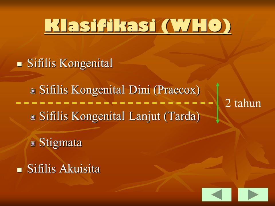 Klasifikasi (WHO) Sifilis Kongenital Sifilis Kongenital Dini (Praecox)
