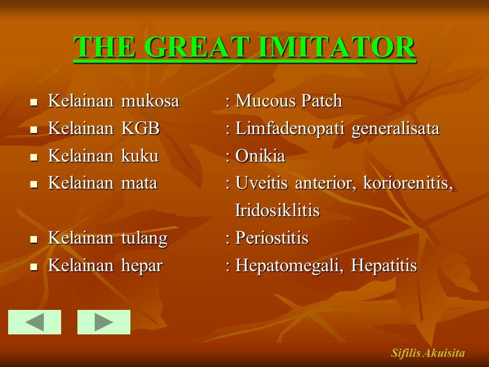 THE GREAT IMITATOR Kelainan mukosa : Mucous Patch