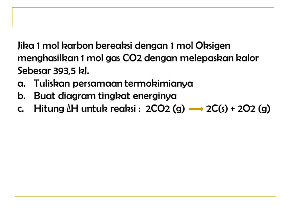 Jika 1 mol karbon bereaksi dengan 1 mol Oksigen