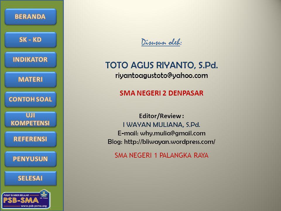 Disusun oleh: TOTO AGUS RIYANTO, S.Pd. riyantoagustoto@yahoo.com