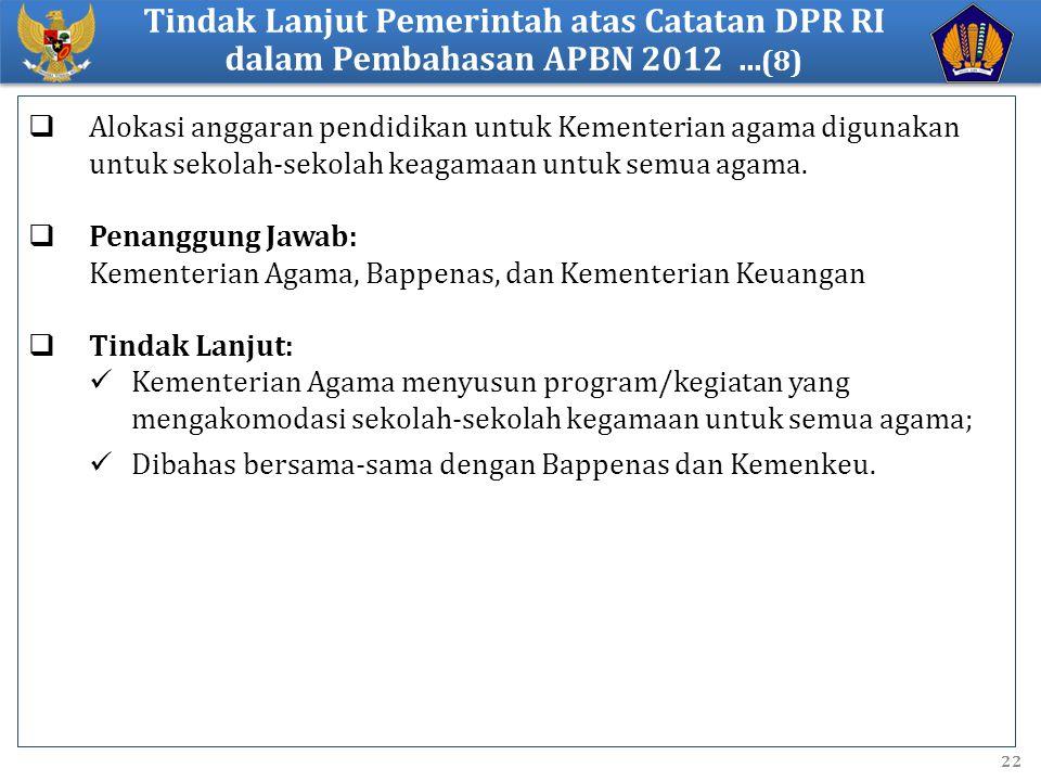 Tindak Lanjut Pemerintah atas Catatan DPR RI dalam Pembahasan APBN 2012 ...(8)