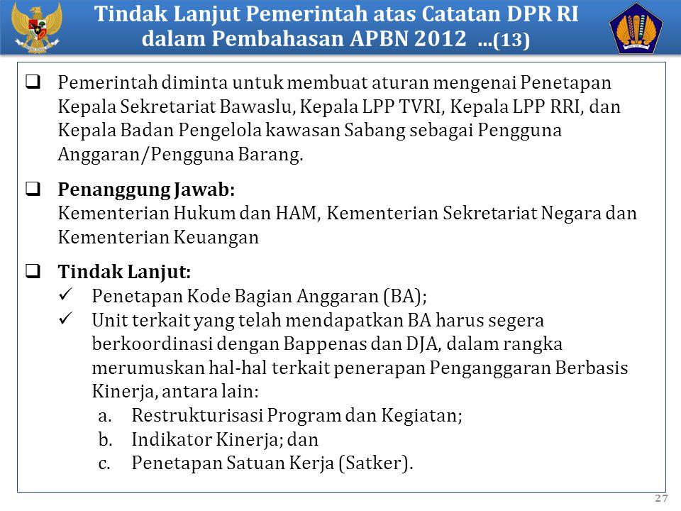 Tindak Lanjut Pemerintah atas Catatan DPR RI dalam Pembahasan APBN 2012 ...(13)