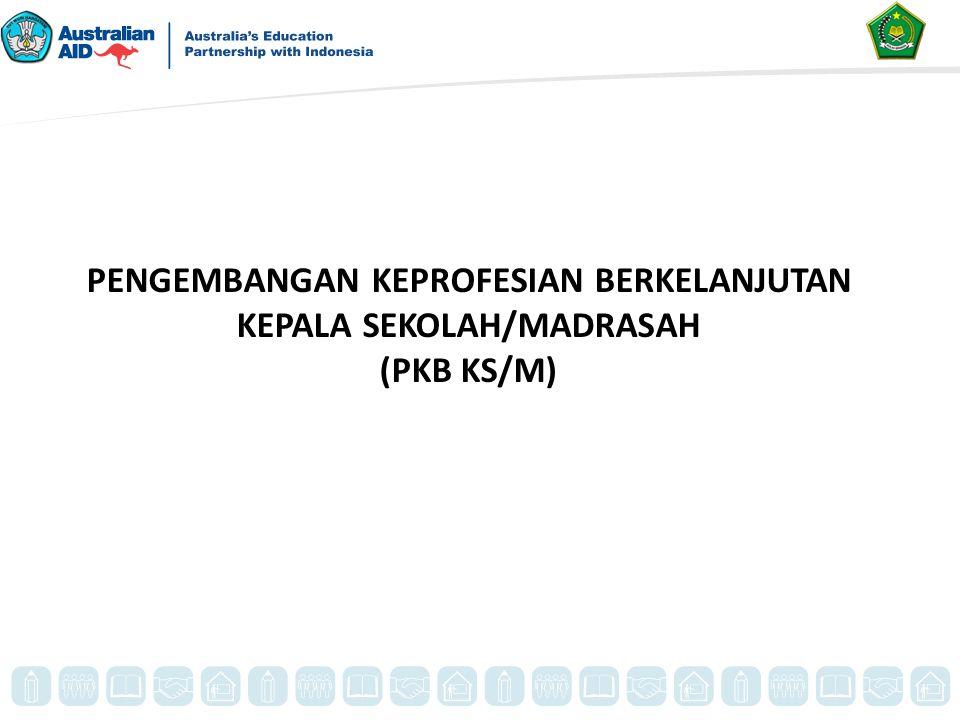 PENGEMBANGAN KEPROFESIAN BERKELANJUTAN KEPALA SEKOLAH/MADRASAH (PKB KS/M)