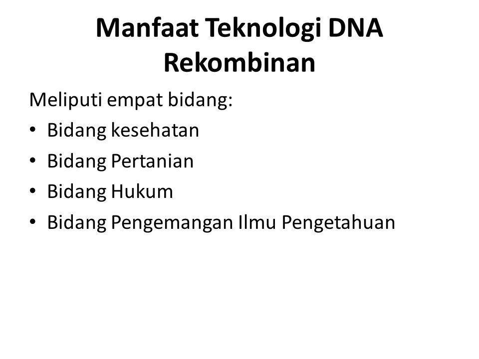 Manfaat Teknologi DNA Rekombinan