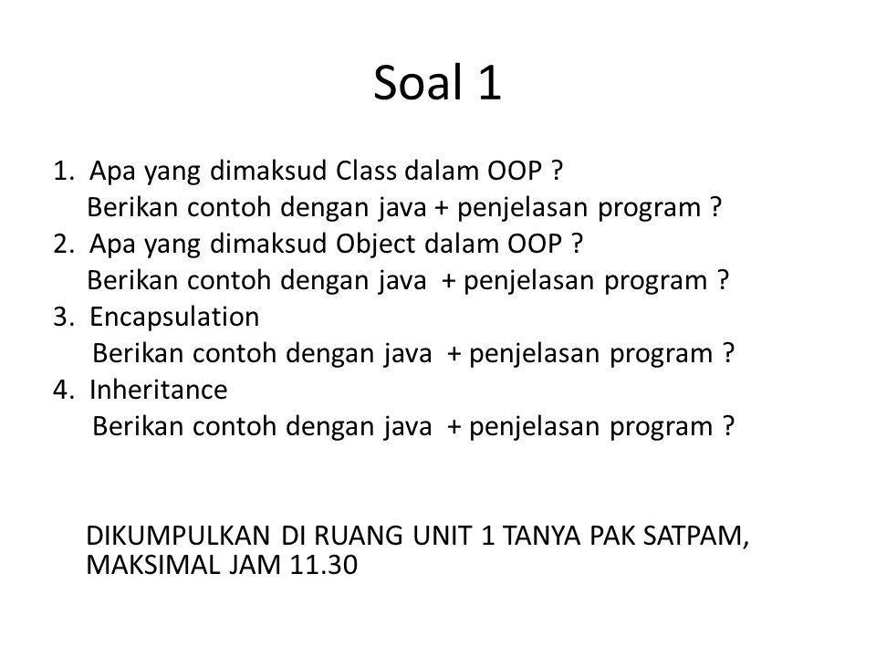 Soal 1 1. Apa yang dimaksud Class dalam OOP