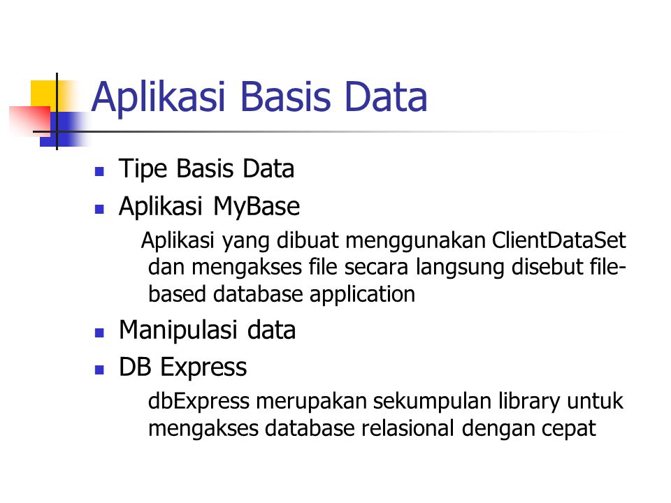 Aplikasi Basis Data Tipe Basis Data Aplikasi MyBase Manipulasi data