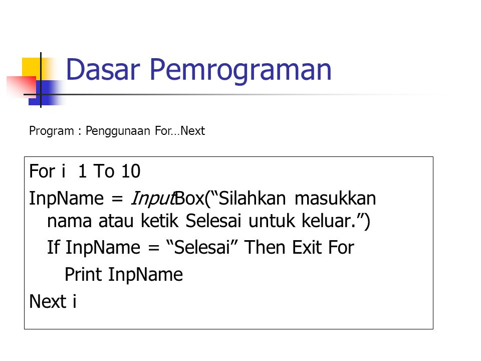 Dasar Pemrograman For i 1 To 10