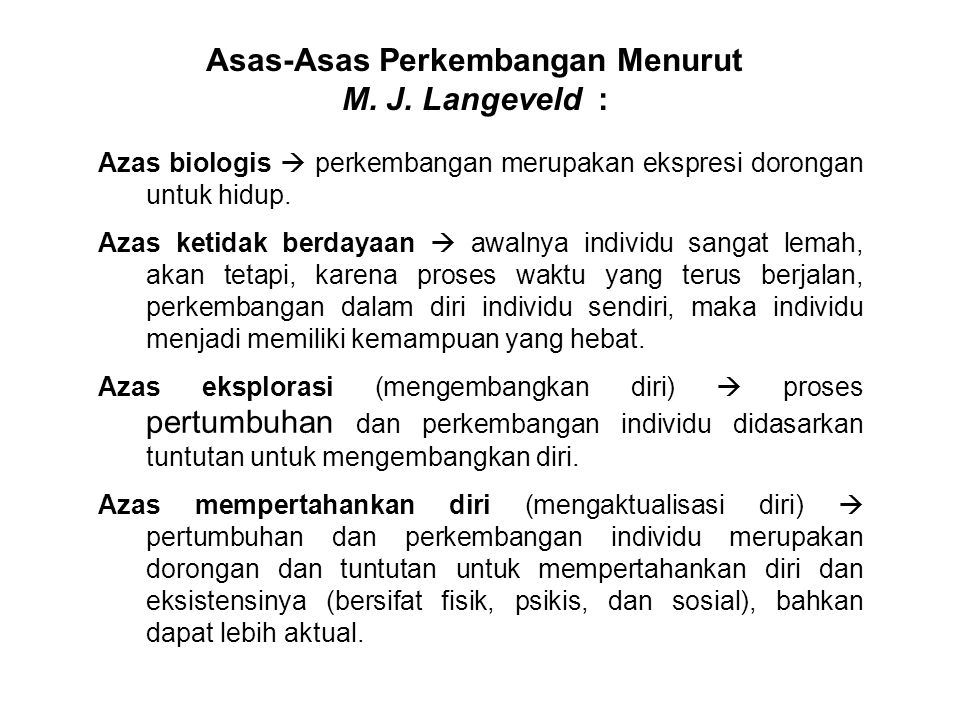 Asas-Asas Perkembangan Menurut M. J. Langeveld :