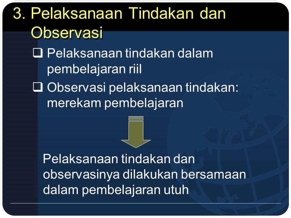 3. Pelaksanaan Tindakan dan Observasi