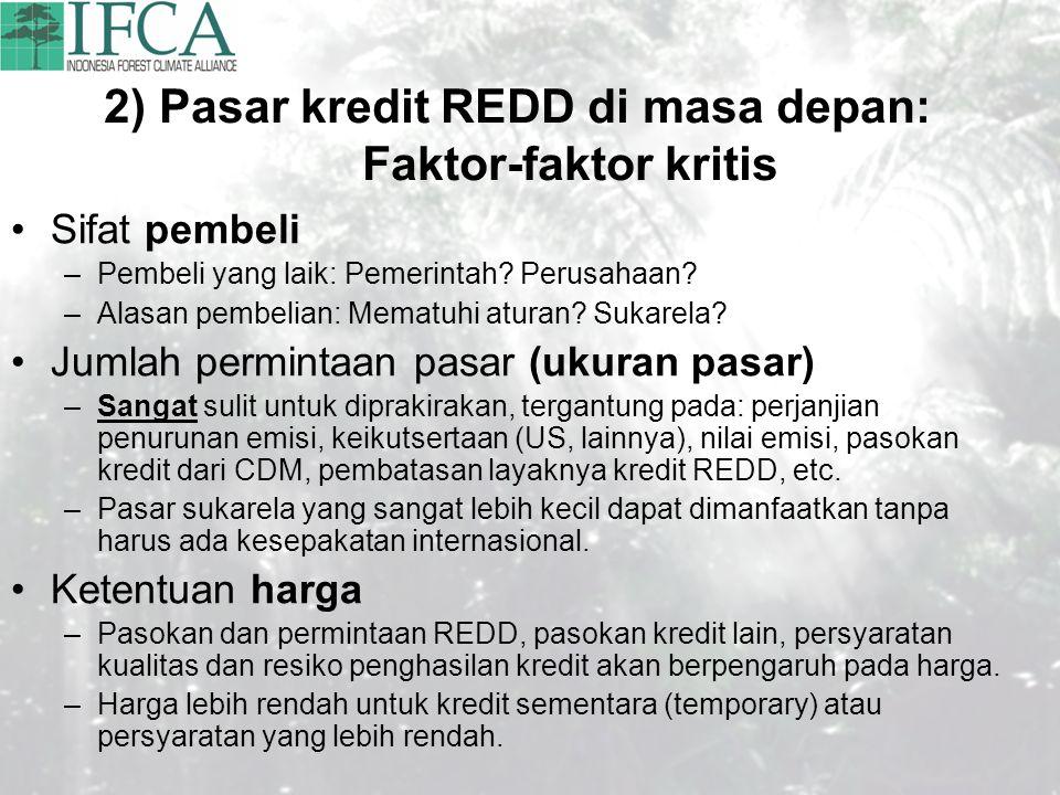 2) Pasar kredit REDD di masa depan: Faktor-faktor kritis