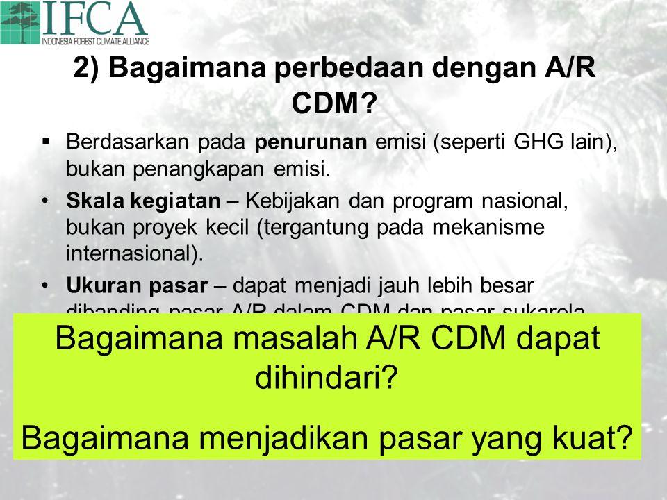 2) Bagaimana perbedaan dengan A/R CDM