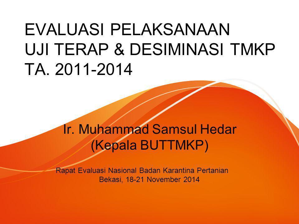 EVALUASI PELAKSANAAN UJI TERAP & DESIMINASI TMKP TA. 2011-2014