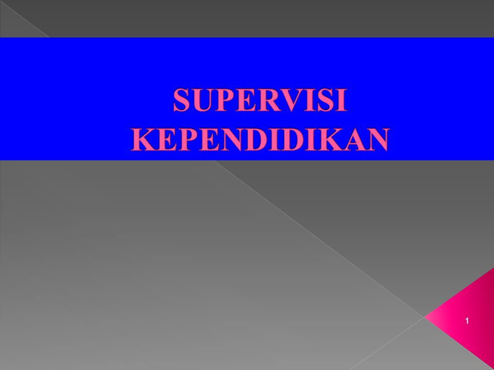 SUPERVISI KEPENDIDIKAN