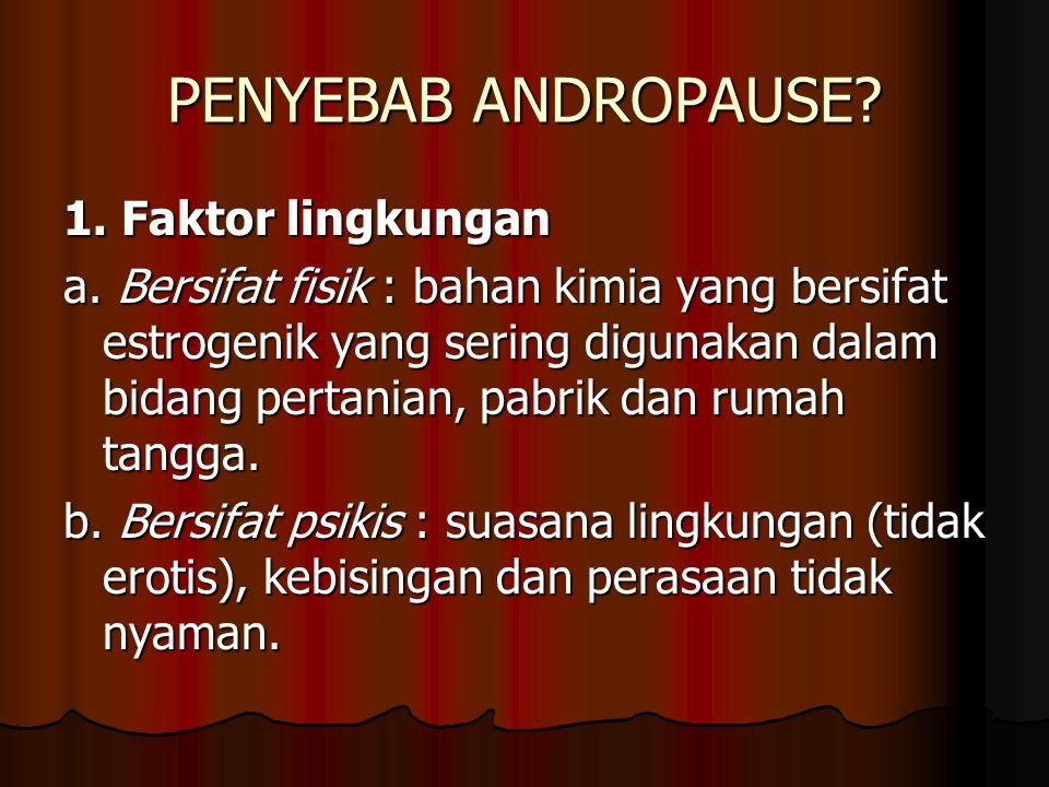 PENYEBAB ANDROPAUSE 1. Faktor lingkungan