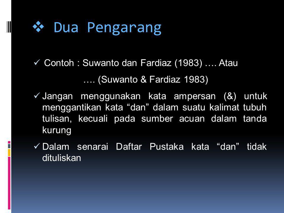 Dua Pengarang Contoh : Suwanto dan Fardiaz (1983) …. Atau