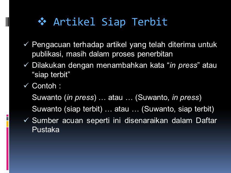 Artikel Siap Terbit Pengacuan terhadap artikel yang telah diterima untuk publikasi, masih dalam proses penerbitan.