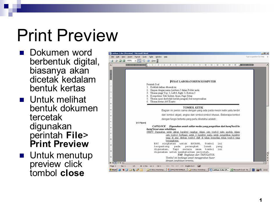 Print Preview Dokumen word berbentuk digital, biasanya akan dicetak kedalam bentuk kertas.