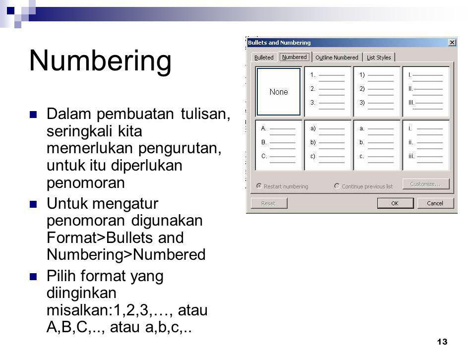 Numbering Dalam pembuatan tulisan, seringkali kita memerlukan pengurutan, untuk itu diperlukan penomoran.