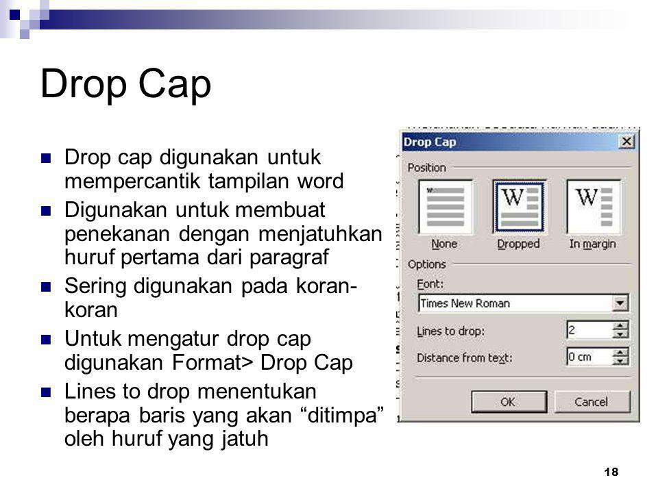 Drop Cap Drop cap digunakan untuk mempercantik tampilan word