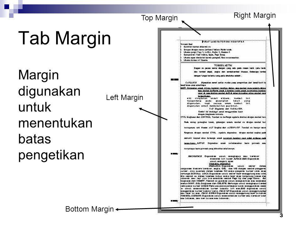 Tab Margin Margin digunakan untuk menentukan batas pengetikan