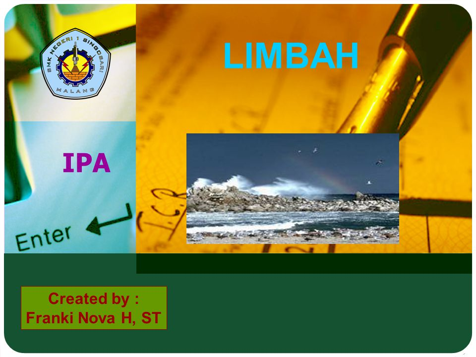 LIMBAH IPA Created by : Franki Nova H, ST