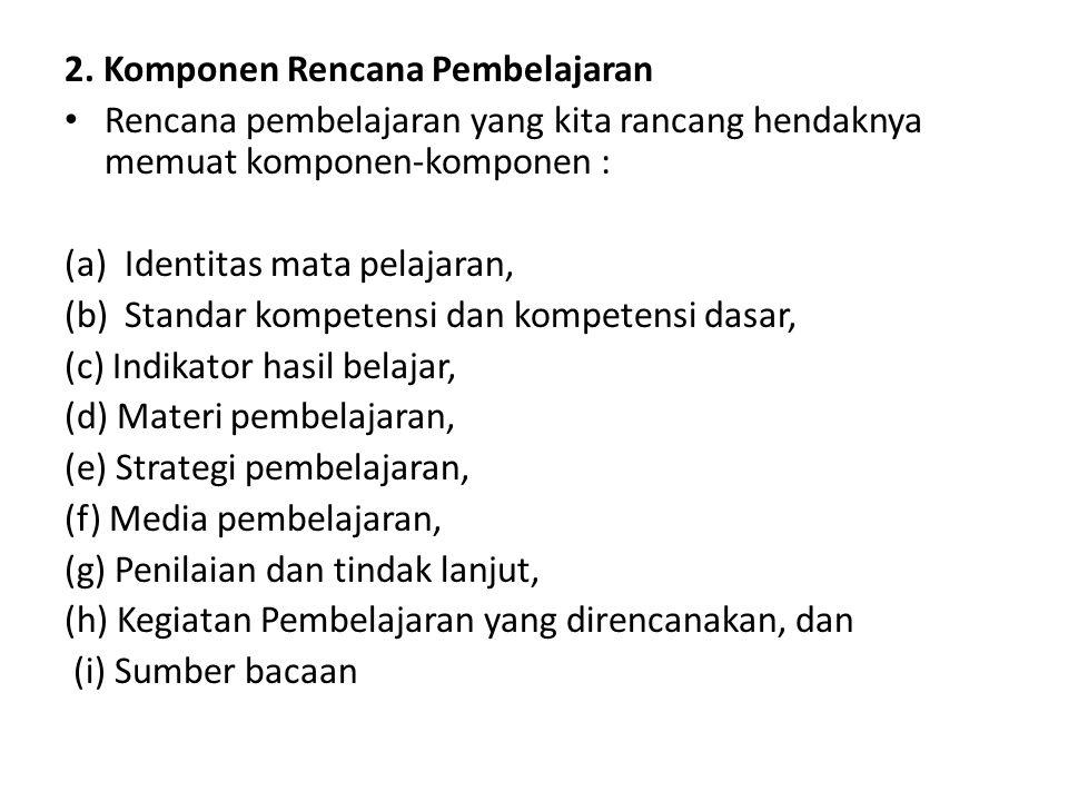 2. Komponen Rencana Pembelajaran