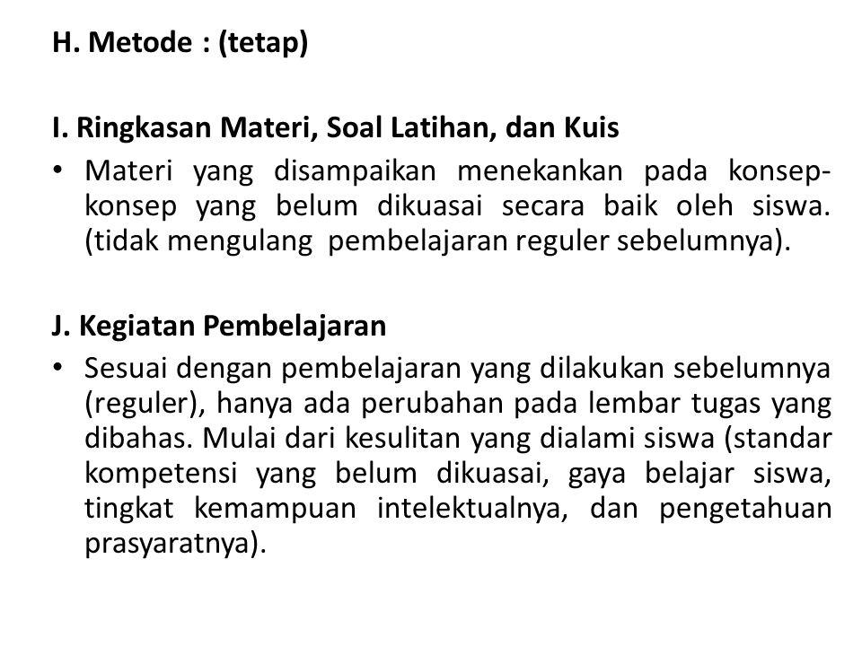 H. Metode : (tetap) I. Ringkasan Materi, Soal Latihan, dan Kuis.