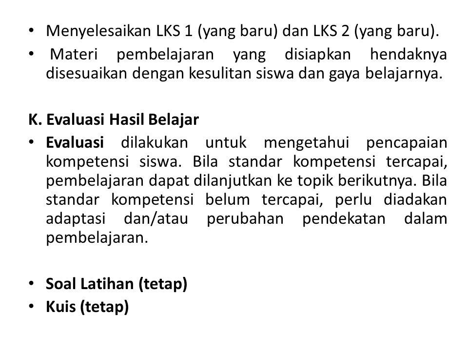 Menyelesaikan LKS 1 (yang baru) dan LKS 2 (yang baru).
