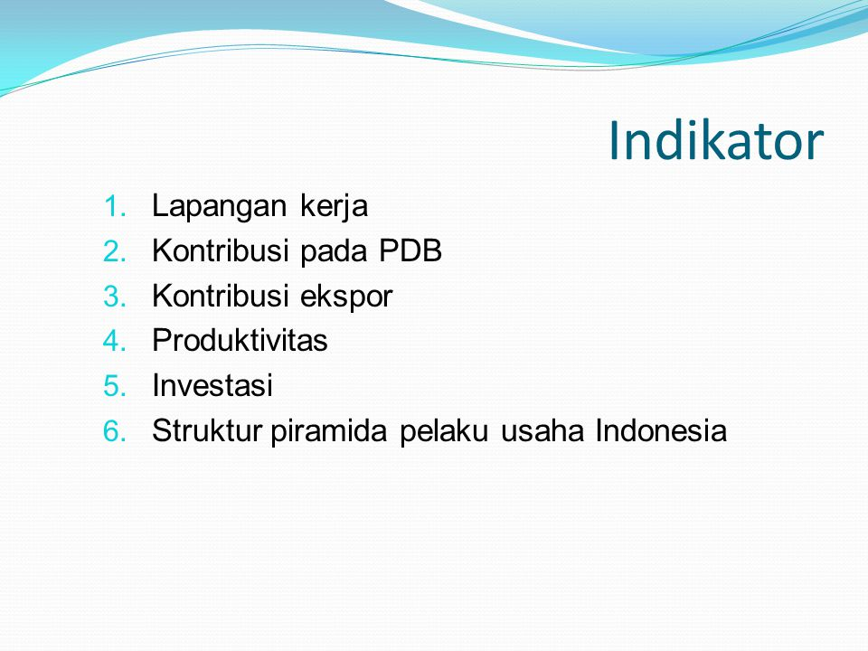 Indikator Lapangan kerja Kontribusi pada PDB Kontribusi ekspor
