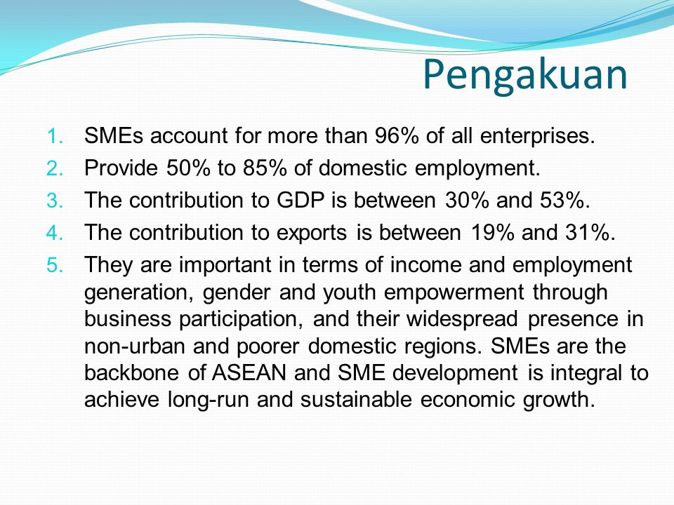 Pengakuan SMEs account for more than 96% of all enterprises.