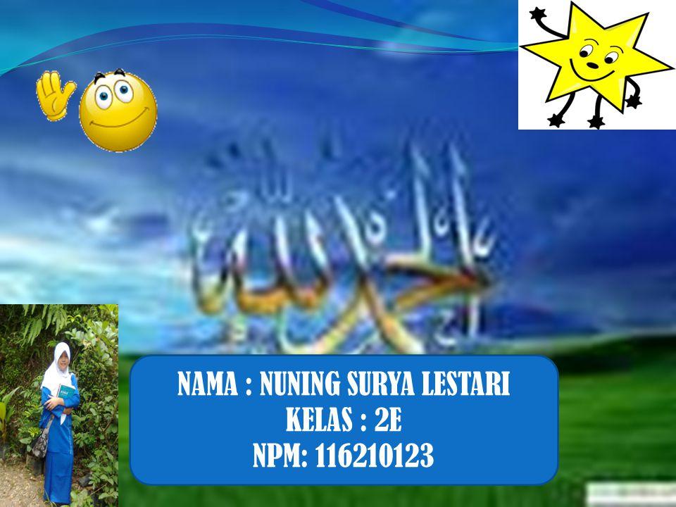 NAMA : NUNING SURYA LESTARI