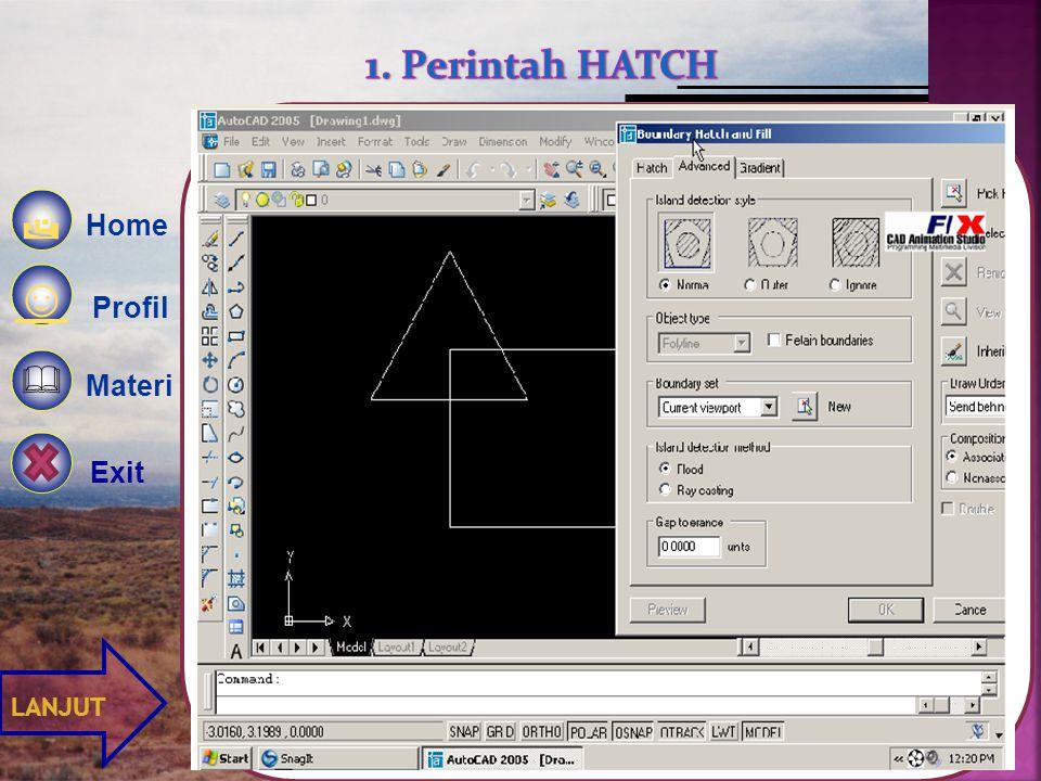 1. Perintah HATCH Home  ☺ Profil Materi   Exit LANJUT