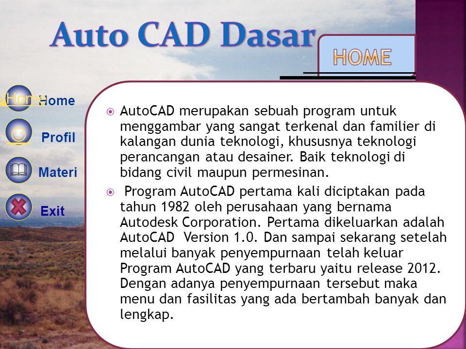 Auto CAD Dasar ☺  Home Home 