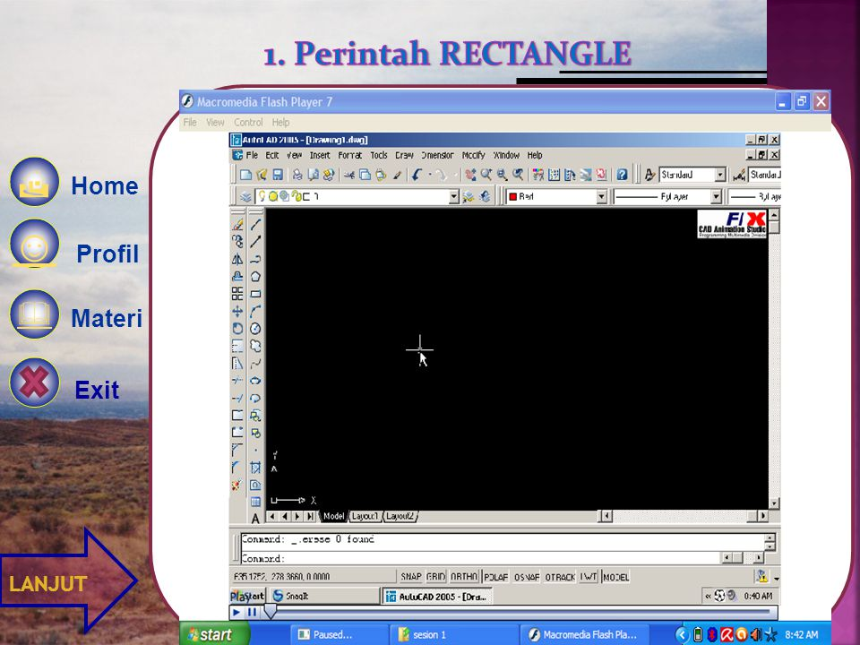 1. Perintah RECTANGLE Home  ☺ Profil Materi   Exit LANJUT