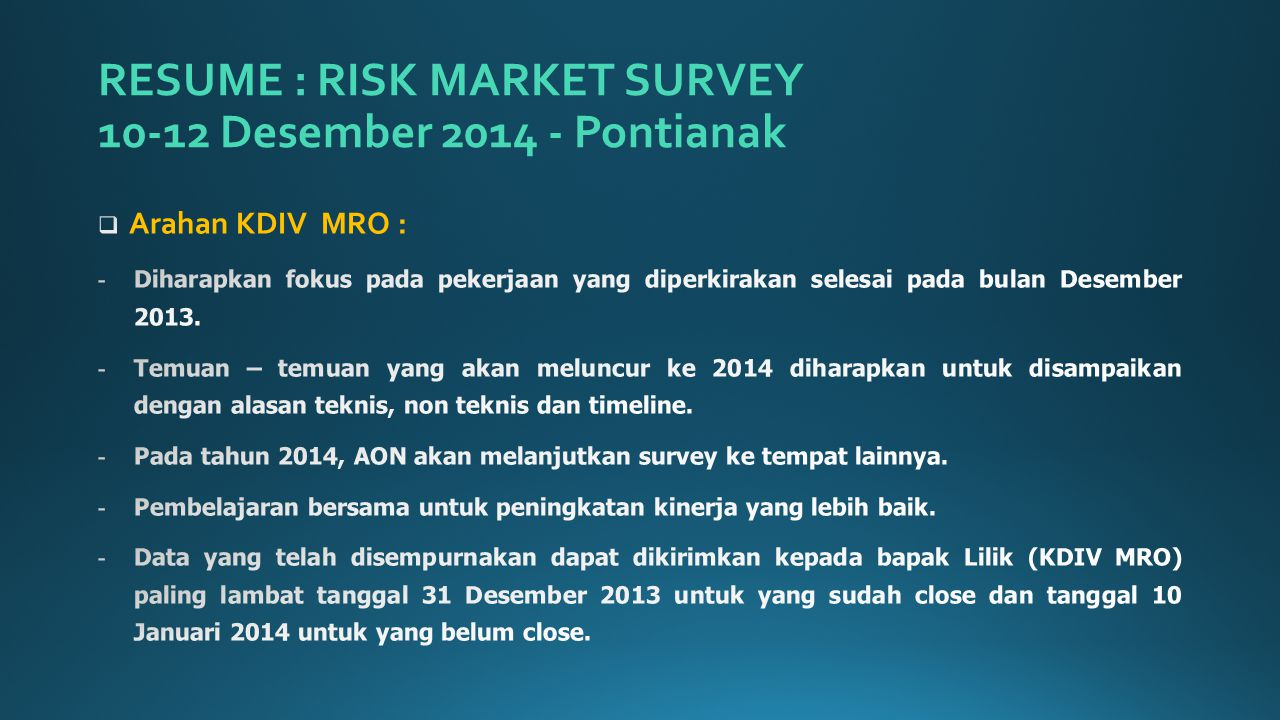 RESUME : RISK MARKET SURVEY 10-12 Desember 2014 - Pontianak