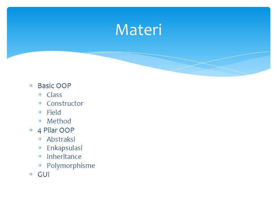 Materi Basic OOP 4 Pilar OOP GUI Class Constructor Field Method