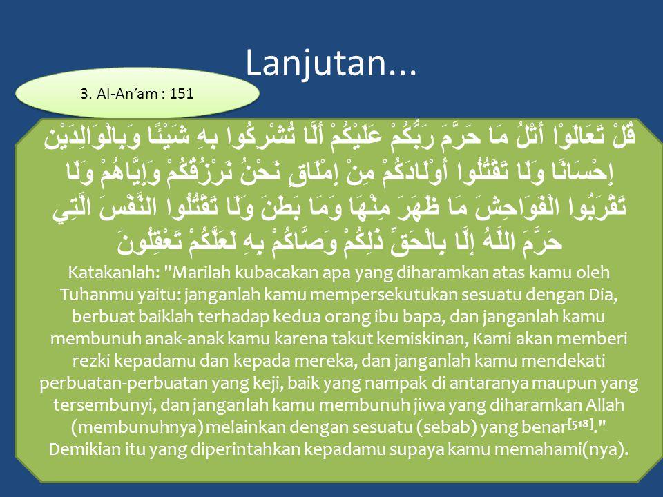 Lanjutan... 3. Al-An'am : 151.