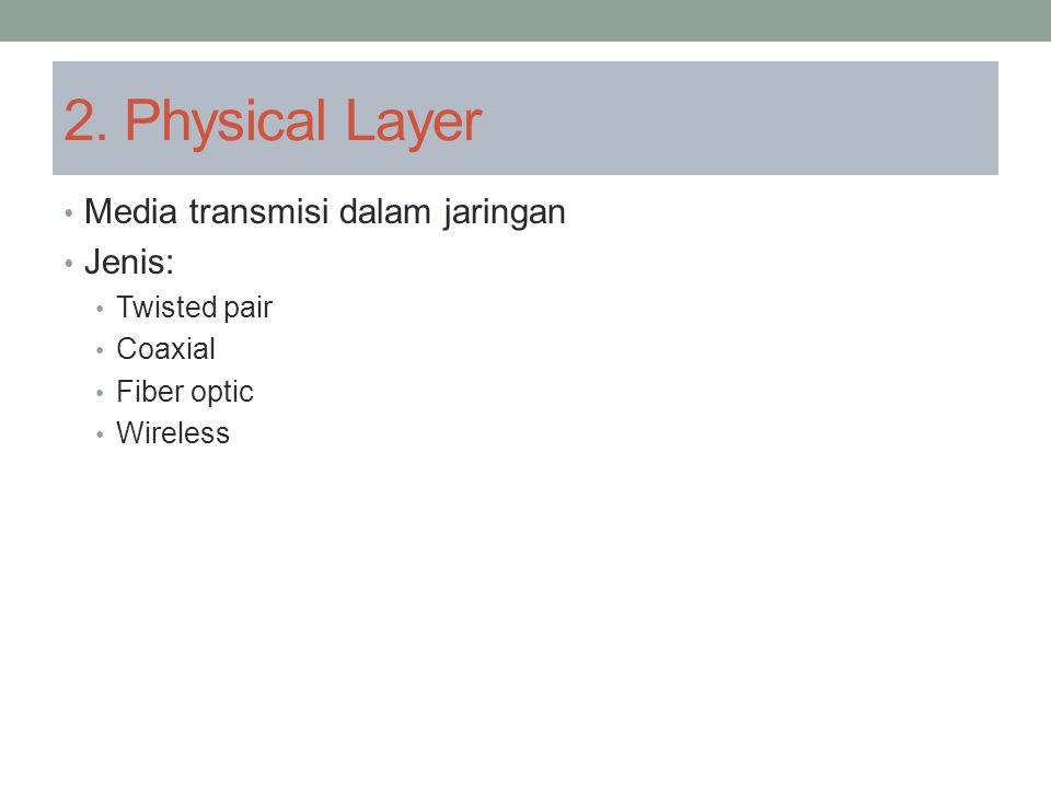 2. Physical Layer Media transmisi dalam jaringan Jenis: Twisted pair