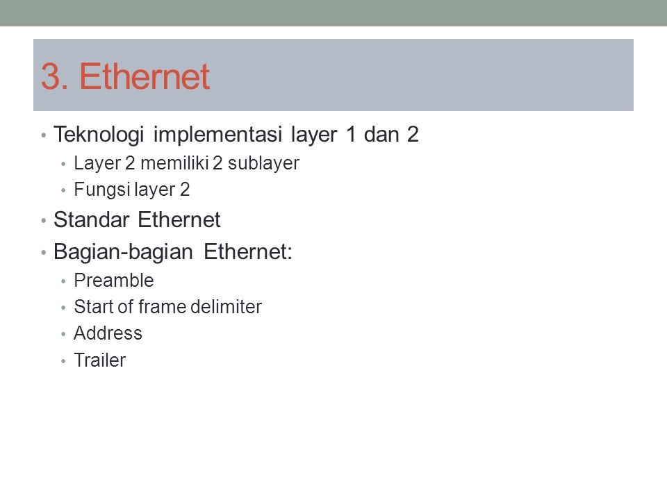 3. Ethernet Teknologi implementasi layer 1 dan 2 Standar Ethernet