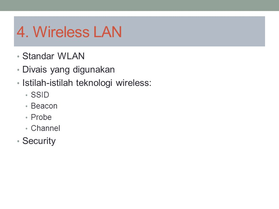 4. Wireless LAN Standar WLAN Divais yang digunakan