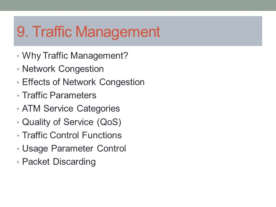 9. Traffic Management Why Traffic Management Network Congestion