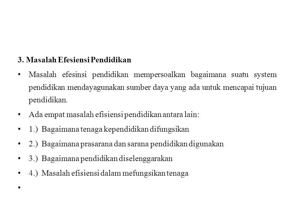 3. Masalah Efesiensi Pendidikan