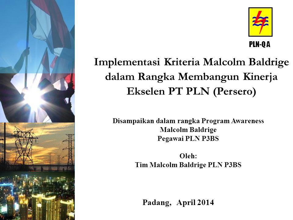 tsr/16/02/07 PLN-Q A. Implementasi Kriteria Malcolm Baldrige dalam Rangka Membangun Kinerja Ekselen PT PLN (Persero)