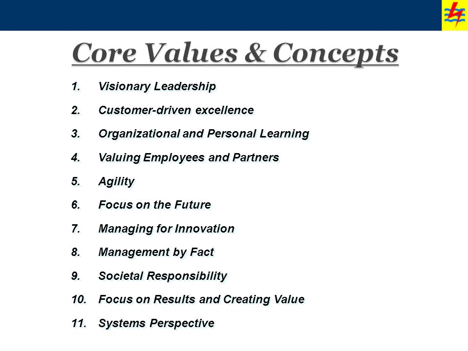 Core Values & Concepts Visionary Leadership Customer-driven excellence